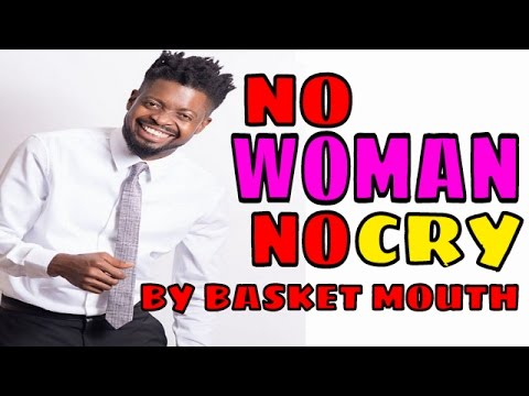 No Woman No Cry   Basket Mouth   Stand Up Comedy   Opa Williams Nite Of A Thousand Laughs