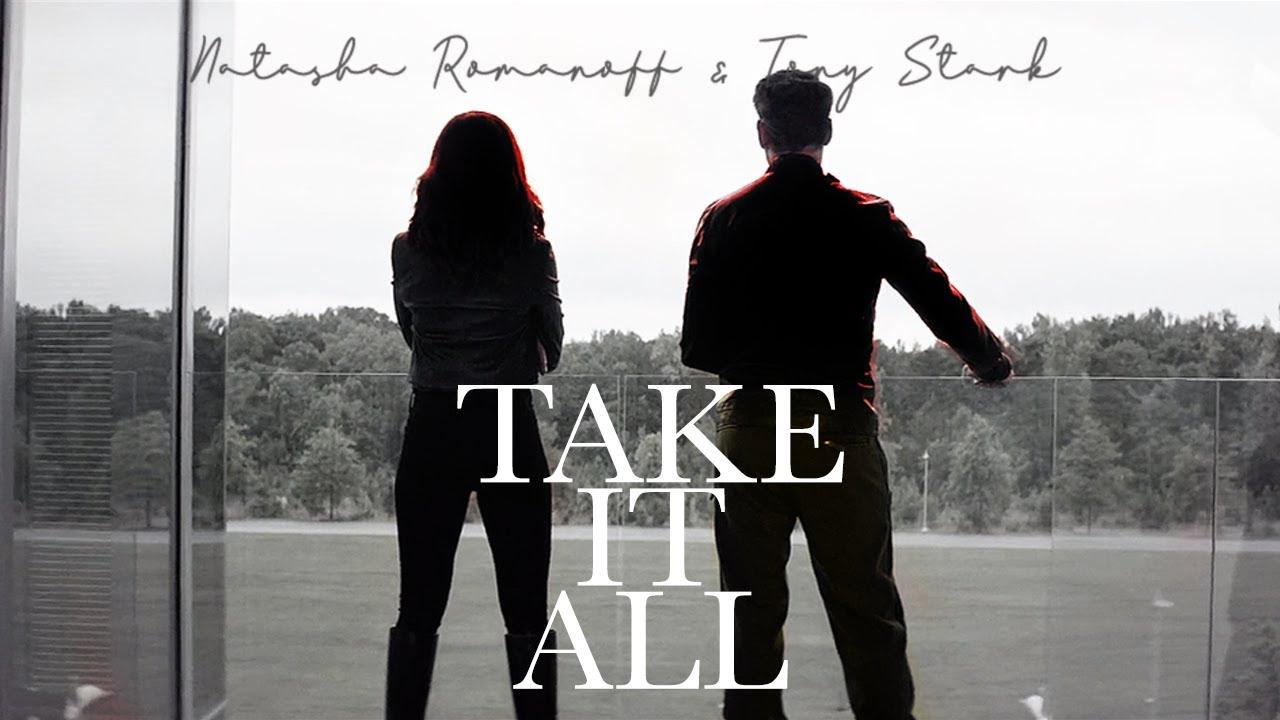 Tony Stark & Natasha Romanoff Tribute - Take it All [Endgame spoilers - LQ]