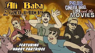 Ali Baba & the Gold Raiders - Phelous, Cinema Snob & Obscurus Lupa w/ Harry Partridge