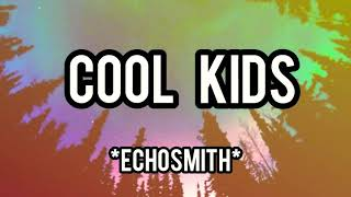 Cool Kids - Echosmith (Lyrics dan Terjemahan)