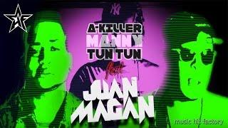 A-Killer & Manny Tun Tun feat Juan Magan - Puro Bla Bla Bla