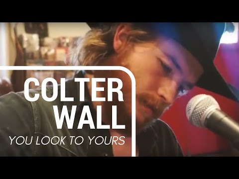 """Colter Wall - """"You Look to Yours"""""""