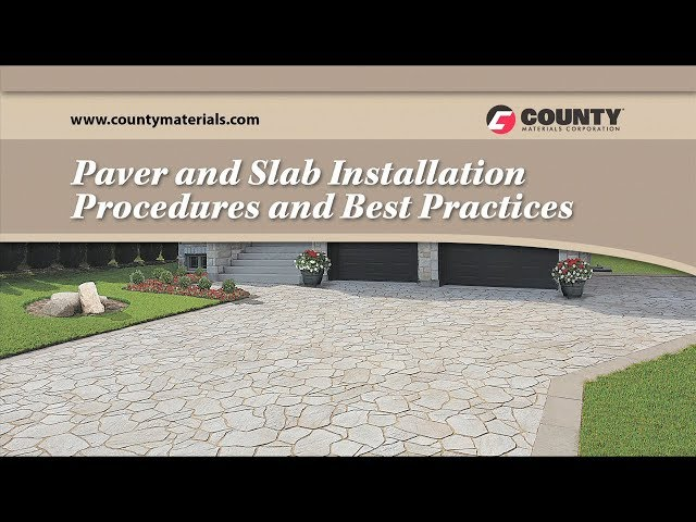 Paver Slab Install Procedures & Practices