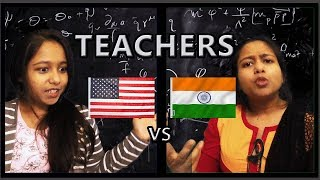 Teachers - INDIA vs. USA | Latest Funny Video