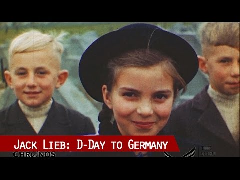 D-Day to Germany: Cameraman Jack Lieb comments on original footage of 1945