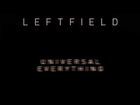 Leftfield - Universal Everything (Official Audio)