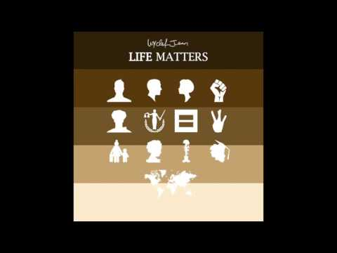 Wyclef Jean - Life Matters