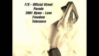 Official Street Parade 2001 Hymn - Love Freedom Tolerance