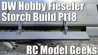 DW Hobby Fieseler Fi 156 Storch Build Pt18 RC Model Geeks