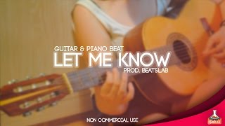 Let Me Know - Guitar & Piano Love Instrumental (SOLD)
