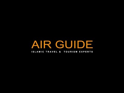 Air Guide Islamic Travel & Tourism Experts - documentary