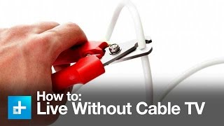 How to quit cable tv for online streaming video