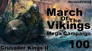 Crusader Kings II - Reaper's Due - March of the Vikings - Mega Campaign - 100