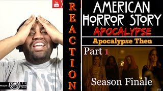 "American Horror Story: Apocalypse 8x10 ""Apocalypse Then"" (Season Finale Pt. 1/2) REACTION"