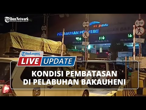 🔴LIVE UPDATE: Pembatasan untuk Pelaku Perjalanan di Pelabuhan Bakauheni Sudah Dimulai Hari ini