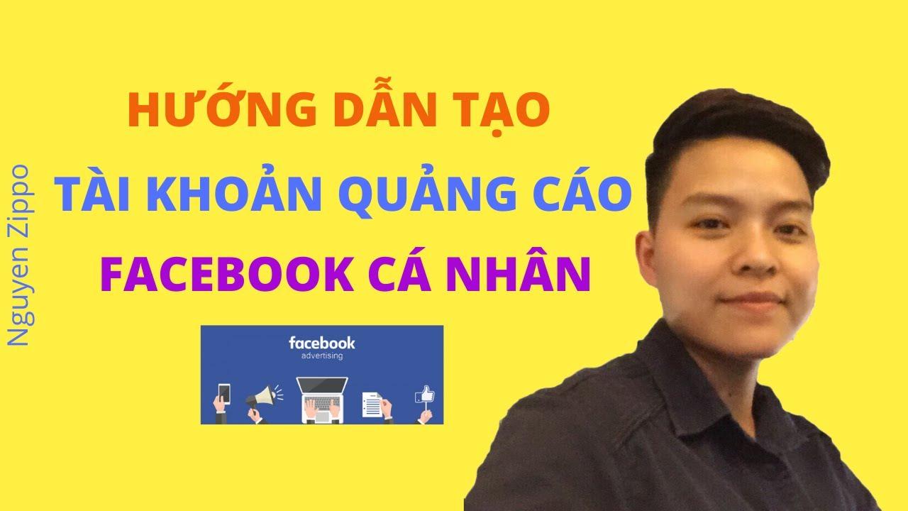 Nguyen Zippo/ Cách tạo tài khoản quảng cáo Facebook cá nhân cực dễ