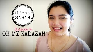 THIS IS SABAH (Ep 3) | Oh My Kadazan! | ohheymissking