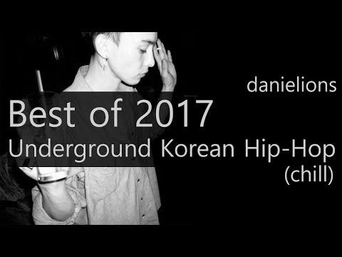 ♫ best of 2017 - underground korean hip-hop (chill)
