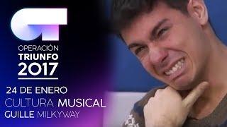 Cultura musical con Guille Milkyway (24 ENE)   OT 2017
