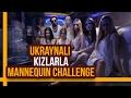 Ukraynalı Kızlarla Mannequin Challenge - Hayrettin