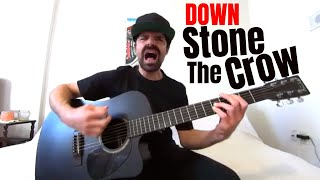 Stone the Crow - DOWN [Acoustic Cover by Joel Goguen]