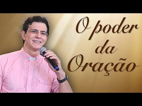 O poder da oração - Pe. Reginaldo Manzotti (17/10/10)