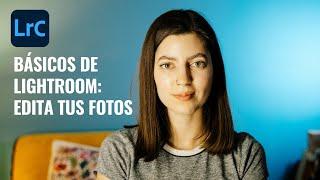 Primeros pasos en Lightroom: Edita tus fotos 📸