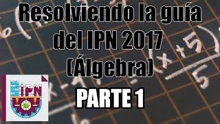 Resolviendo la guía del IPN 2017 (Álgebra) (1-6) Parte 1