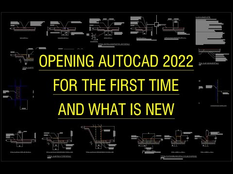 Opening AutoCAD 2022 for the first time and what is new.