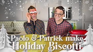 Paolo & Patrick make Holiday Biscotti! 🎅⛄️🎄