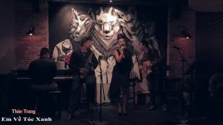 Em về Tóc Xanh | Live acoustic | Thảo Trang