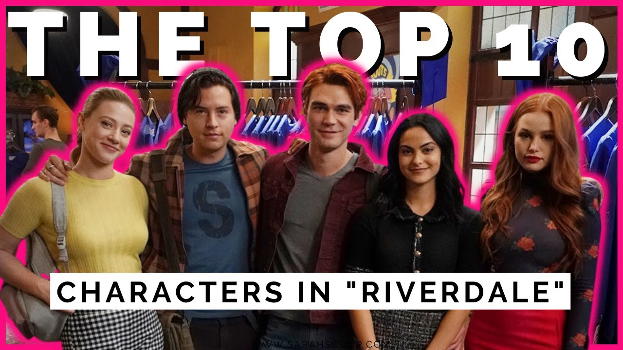 Top 10 Characters in Riverdale Ranked