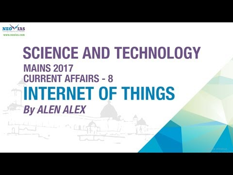 INTERNET OF THINGS | UPSC CIVIL SERVICES MAINS 2017 | SCIENCE & TECHNOLOGY (GS 3) | NEO IAS