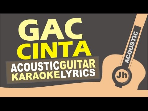 GAC - Cinta (Acoustic Karaoke Instrumental)