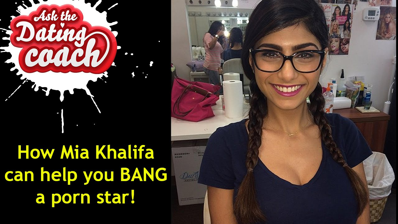 How Mia Khalifa Can Help You Bang A Porn Star Ask The Dating Coach Youtube