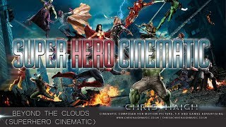 Beyond The Clouds - Chris Haigh (Super Hero Cinematic Emotional Orchestral Trailer Rock)