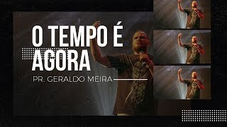 Baixar O TEMPO É AGORA - PR. GERALDO MEIRA - CONNECT