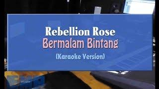 Rebellion Rose Bermalam Bintang