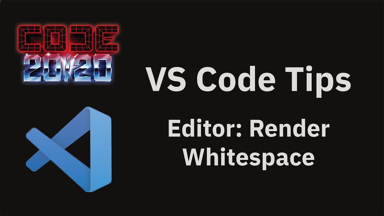 Editor: Render Whitespace