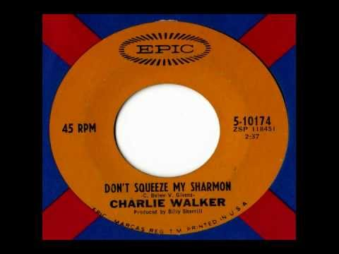 Charlie Walker - Don't Squeeze My Sharmon