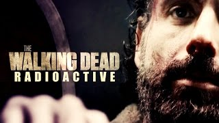 Radioactive    The Walking Dead [Tribute]