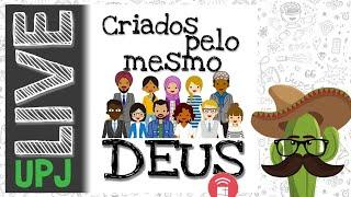 UPJ LIVE #26 - IPN ONLINE – Tio Fauro (Apocalipse 7.9-10) – CRIADOS PELO MESMO DEUS - 10/10/2020