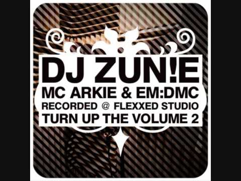 Dj Zunie - Mc's Arkie & EM:DMC - Turn Up The Volume 2