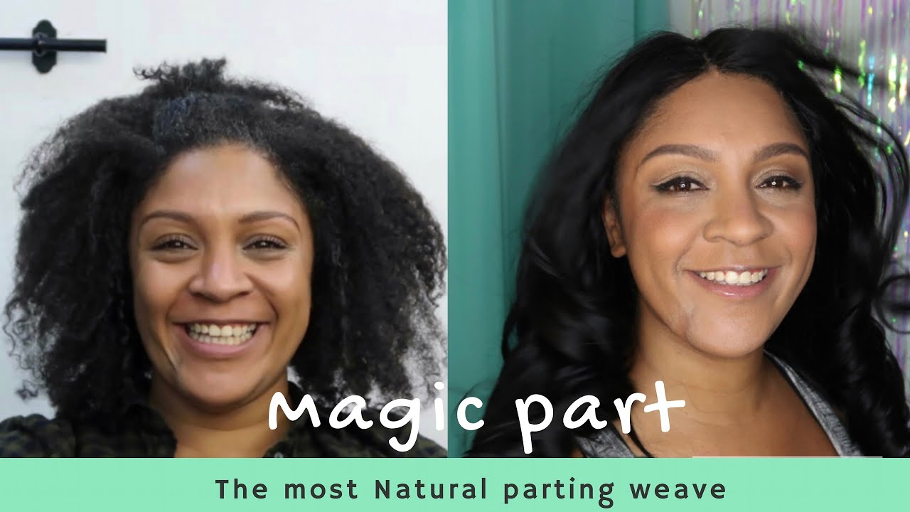 The Most Natural Weave Parting Magic Part Make Over Hair
