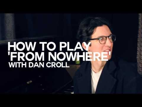 Dan Croll  How to play From Nowhere
