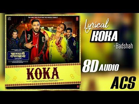 Koka - Badshah Lyrical Video Song @ 3D &8D Audio | Bass Boosted 360°|