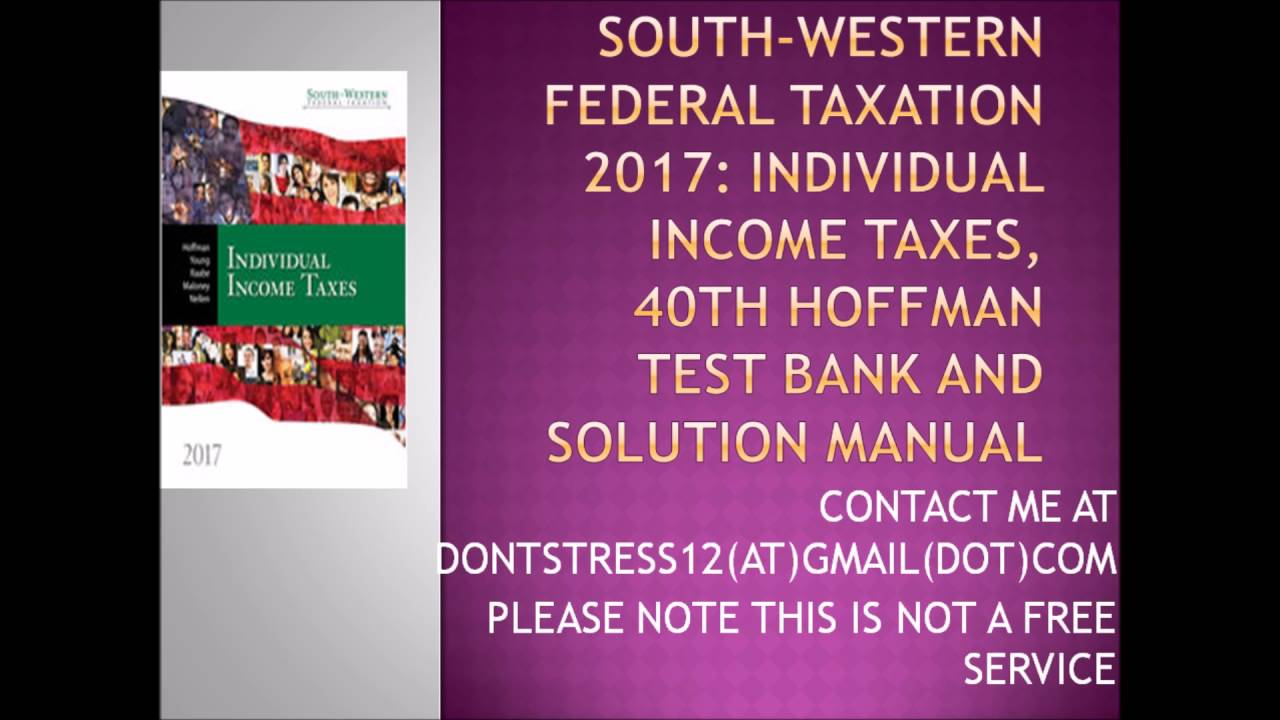 South Western Federal Taxation 2017 Individual Income Ta 40th Hoffman Test Bank And Solutions