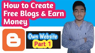 Create Free Blogs & Earn Money With Blogger | Blogger | Make Money Online With Blogger