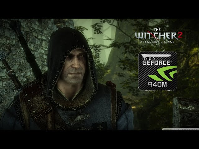 The Witcher 2: Assassins of Kings Enhanced Edition on Geforce 940m