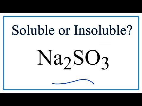 Is Na2SO3 Soluble Or Insoluble In Water?